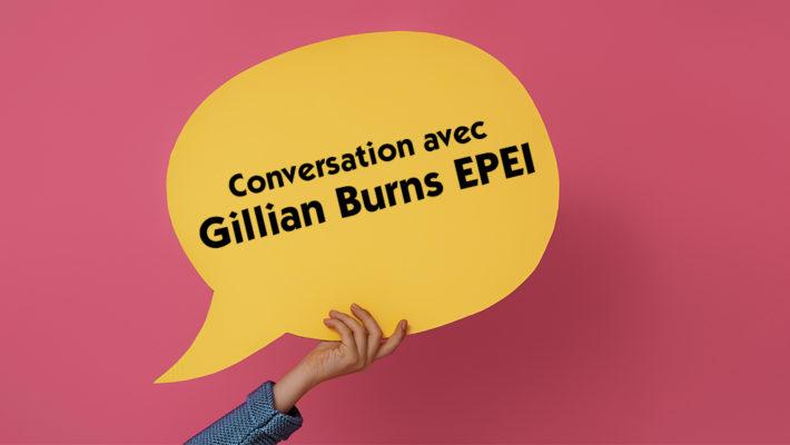Conversation avec Gillian Burns EPEI