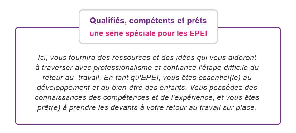 Qualifiés, compétents et prêts - une série spéciale pour les EPEI avec les ressources et confiance l'étape du retour au travail.