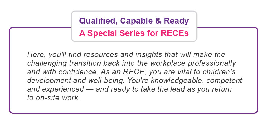 Qualified, capable and ready - a special series for RECEs offering resources